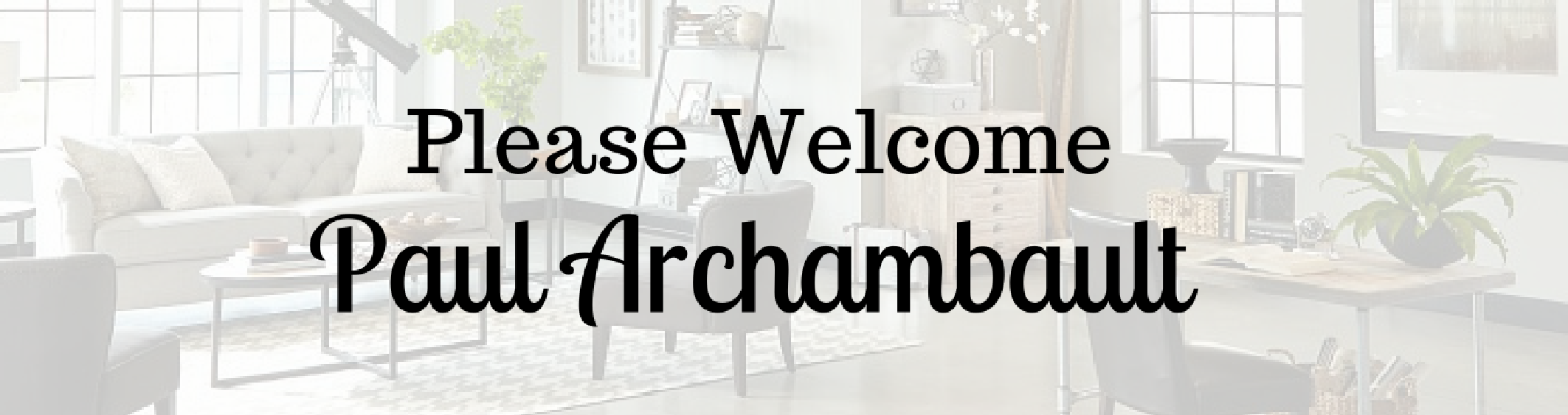 Please Welcome Paul Archambault to our Team!